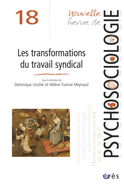 les transformations du travail syndical  u2013 nouvelle revue